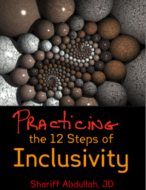 A workbook for those who wish to deepen their practice of inclusivity.